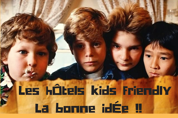 Les vacances kids friendly